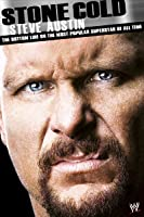WWE Stone Cold Steve Austin: The Bottom Line On The Most Popular Superstar Of All Time [HD]