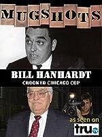 Mugshots: Bill Hanhardt - Crooked Chicago Cop