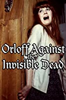 Orloff Against the Invisible Dead