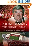 John Dennis: The Oakwell Years: It Wa...