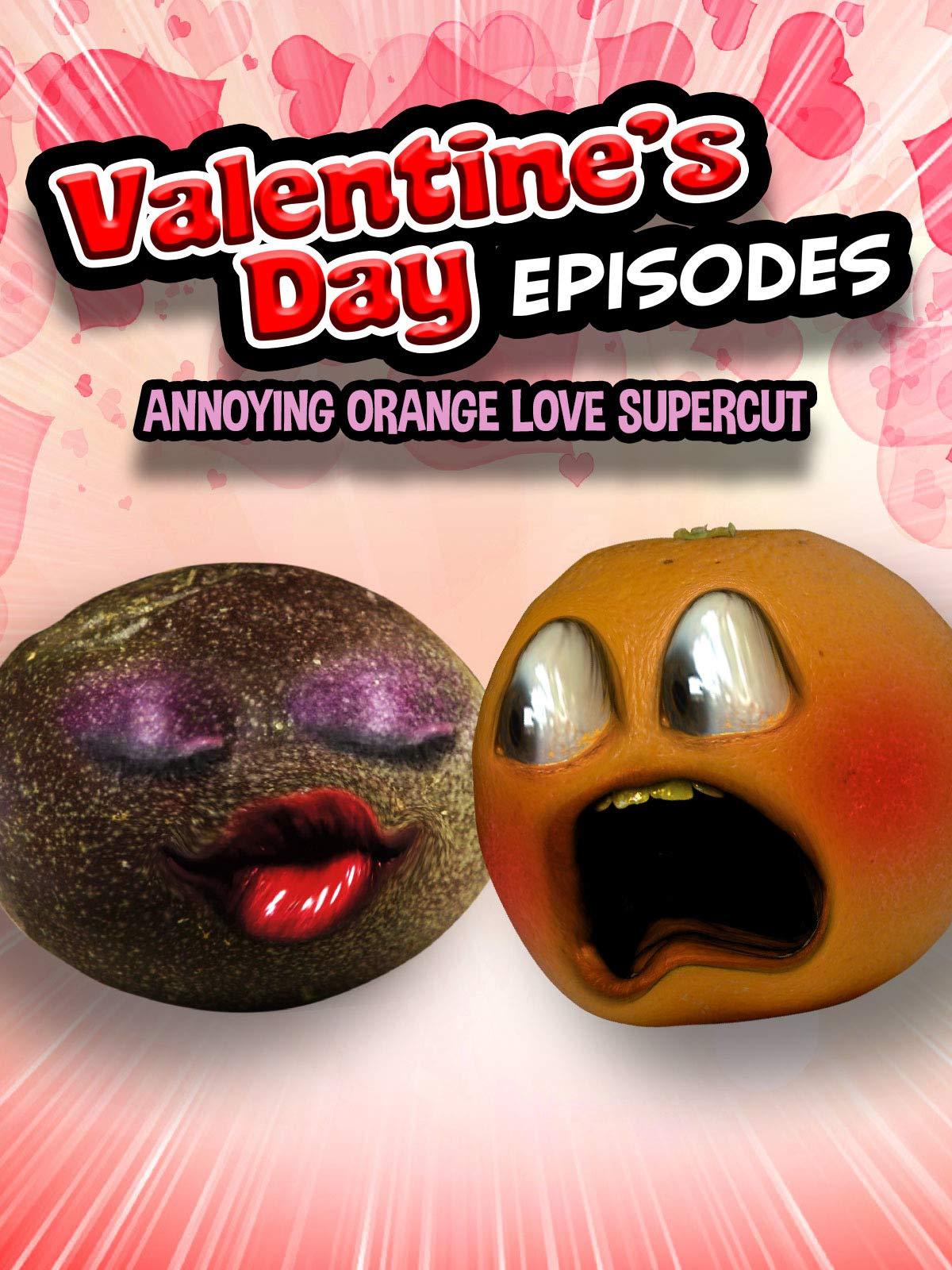 Annoying Orange Valentines Episodes (Annoying Orange Love Supercut)