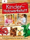 Kinder-Holzwerkstatt - Erste Holzarbeiten für Kinder ab 5 Jahren