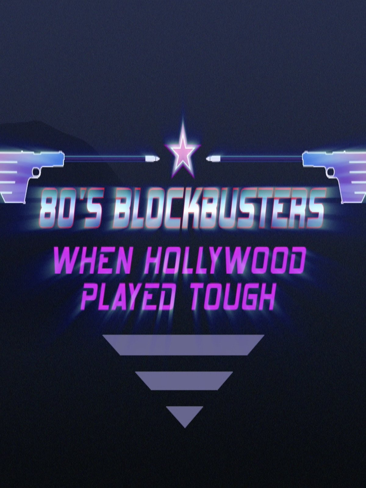 80's Blockbusters, When Hollywood Played Tough