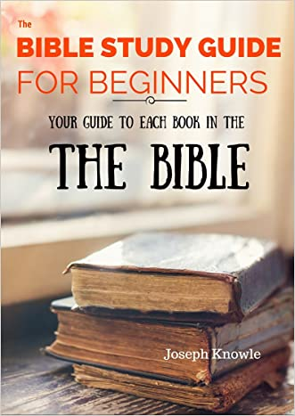 Best Selling Books: The Bible Study Guide For Beginners: Your Guide To Each Book In The Bible (Paper Free Bible Study Guides and Workbooks 3)