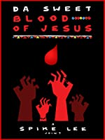 Da Sweet Blood of Jesus [HD]
