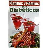 Platillos y postres para diabeticos/ Cooking Desserts for Diabetics (Spanish Edition) (RTM Ediciones)