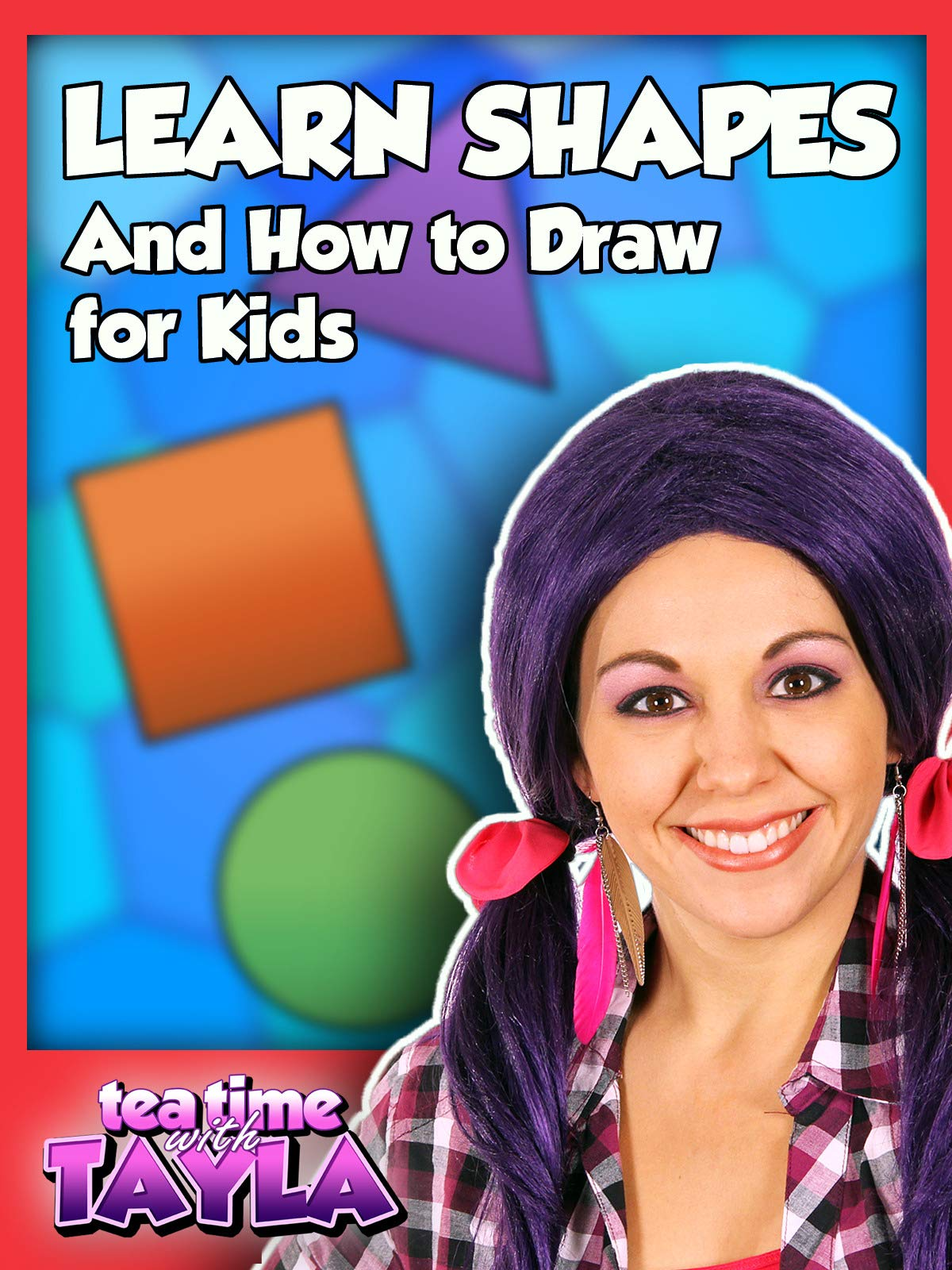 Tea Time with Tayla: Learn Shapes and How to Draw for Kids on Amazon Prime Instant Video UK
