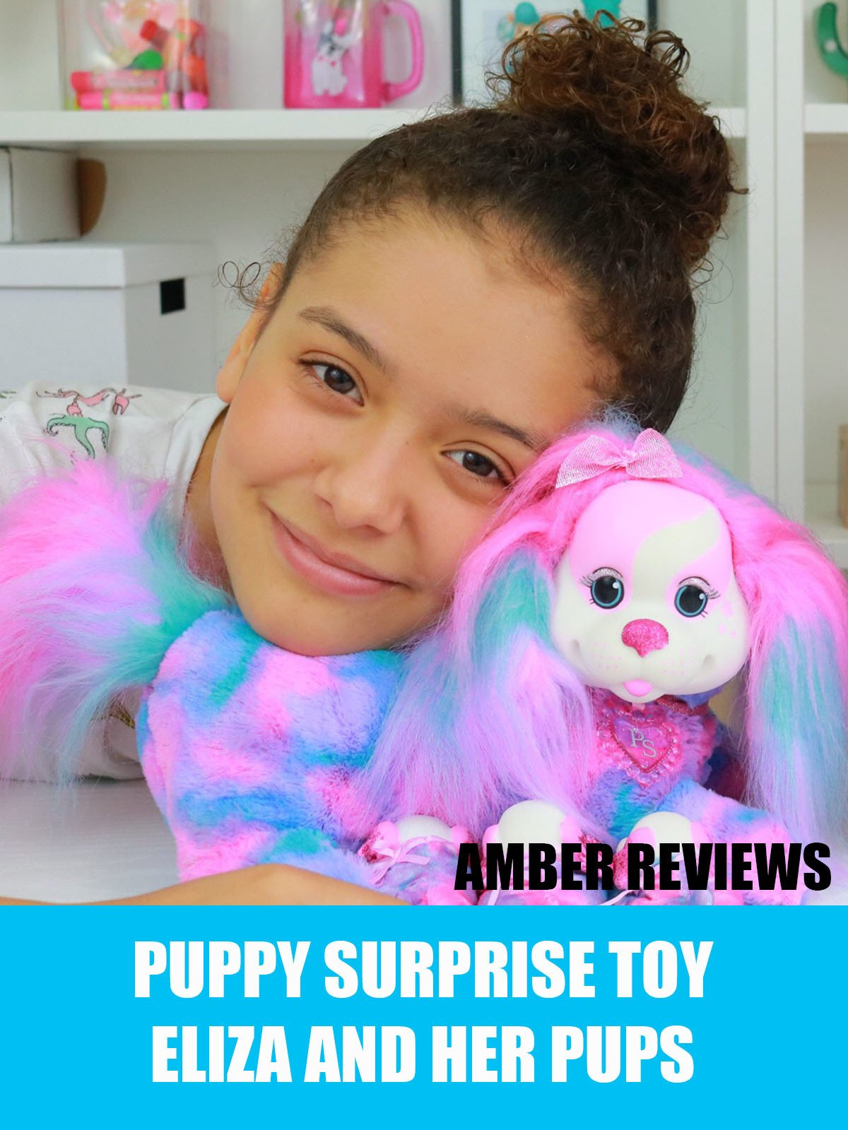 Amber Reviews Puppy Surprise Toy Eliza and Her Pups
