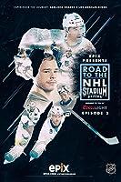 Epix Presents: Road To NHL Stadium Series Ep. 2