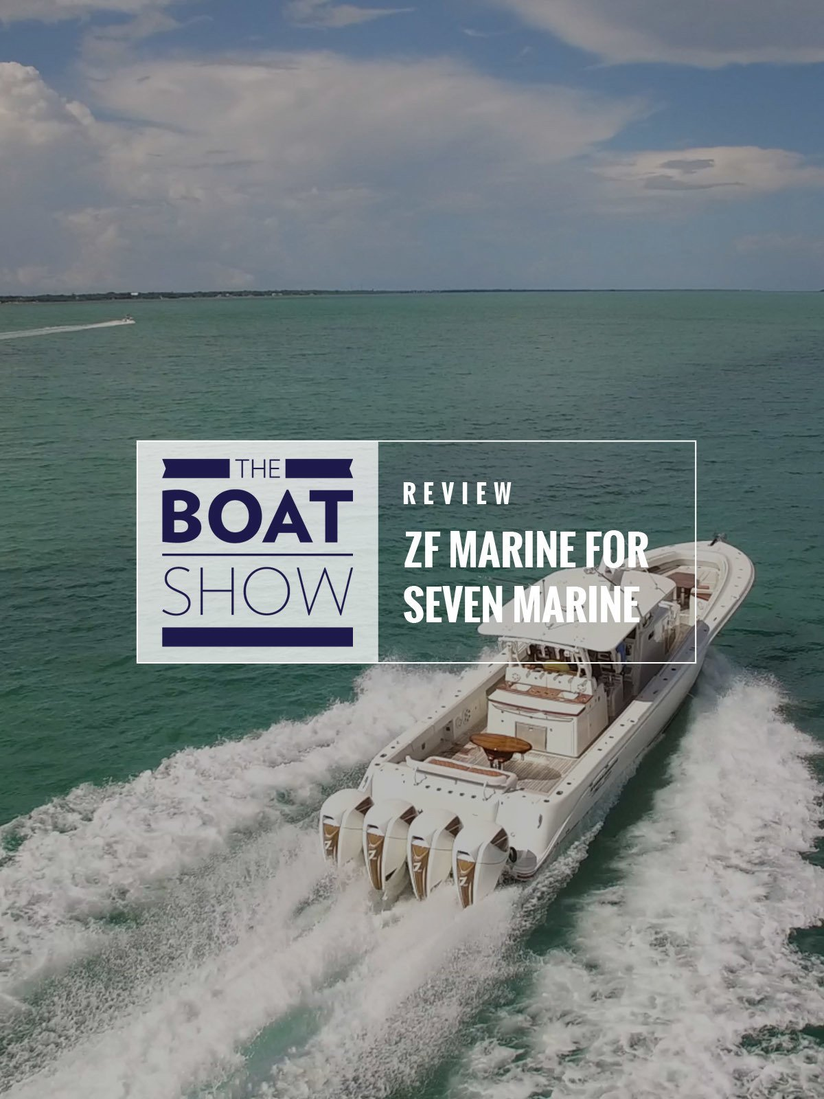 Review: ZF Marine for Seven Marine - The Boat Show on Amazon Prime Video UK