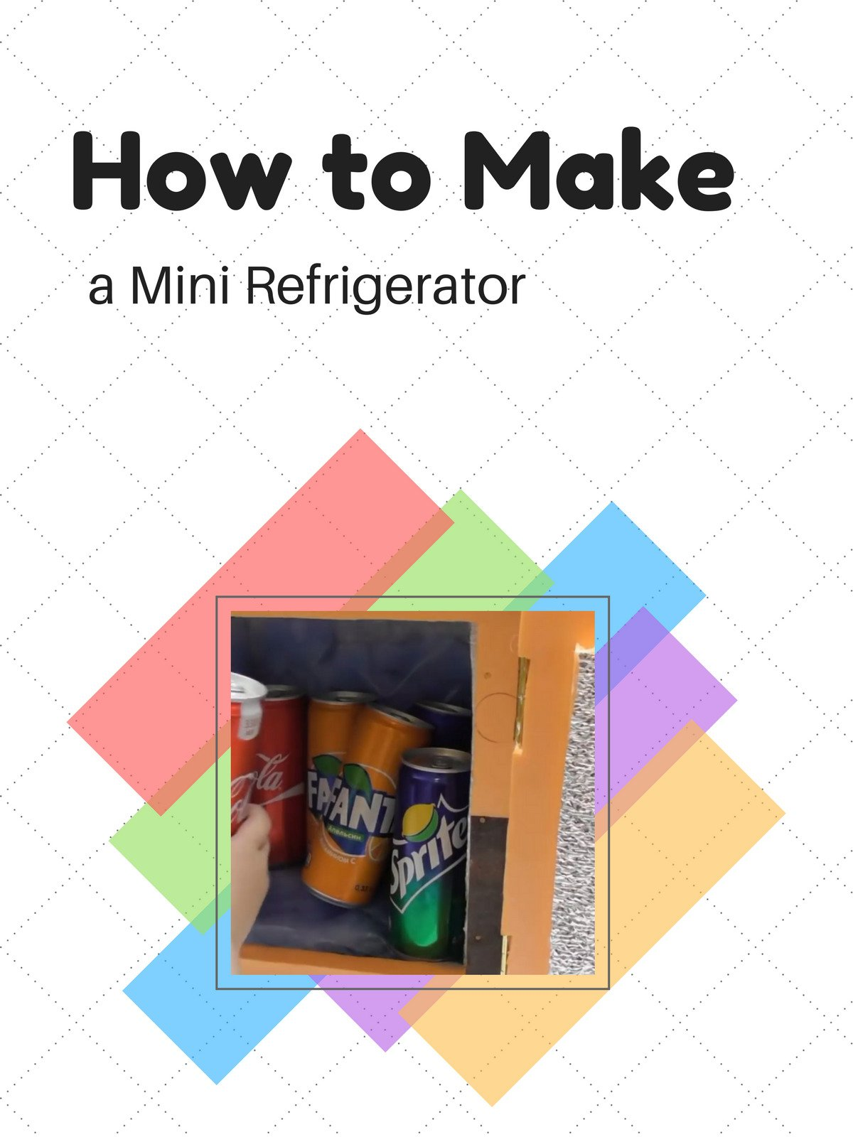 How to make a Mini Refrigerator
