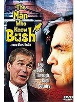 Man Who Knew Bush, The