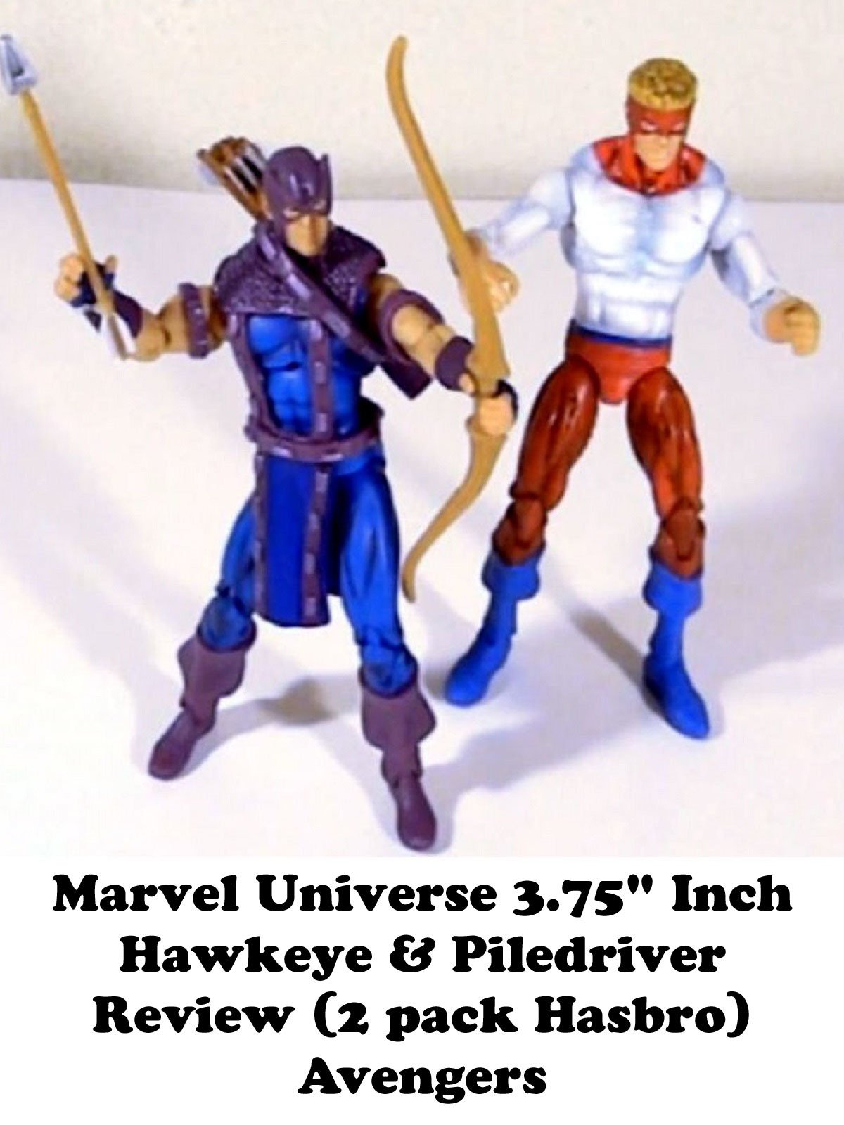 "Review: Marvel Universe 3.75"" Inch Hawkeye & Piledriver Review (2 pack Hasbro) Avengers"