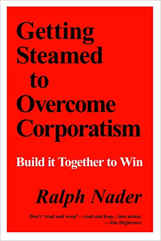 Getting Steamed to Overcome Corporatism: Build It Together to Win