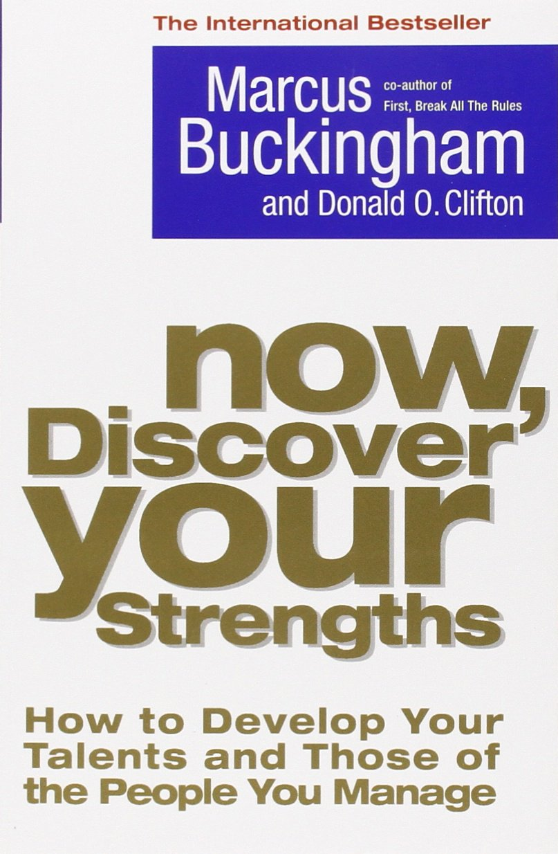 buy now discover your strengths how to develop your talents and buy now discover your strengths how to develop your talents and those of the people you manage book online at low prices in now discover your