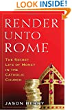 Render Unto Rome: The Secret Life of Money in the Catholic Church