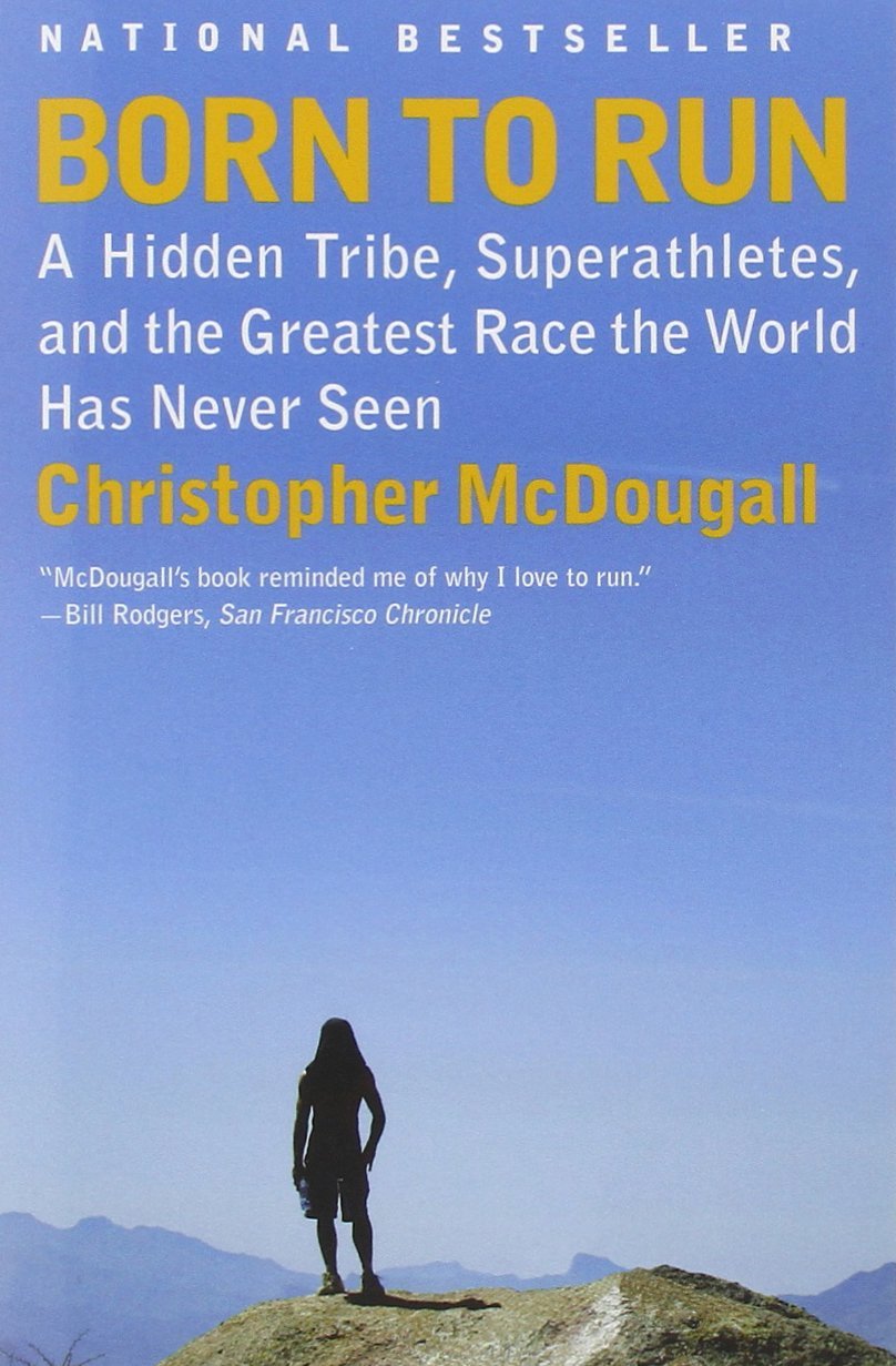 Born to Run: A Hidden Tribe, Superathletes, and the Greatest Race the World Has Never Seen ISBN-13 9780307279187
