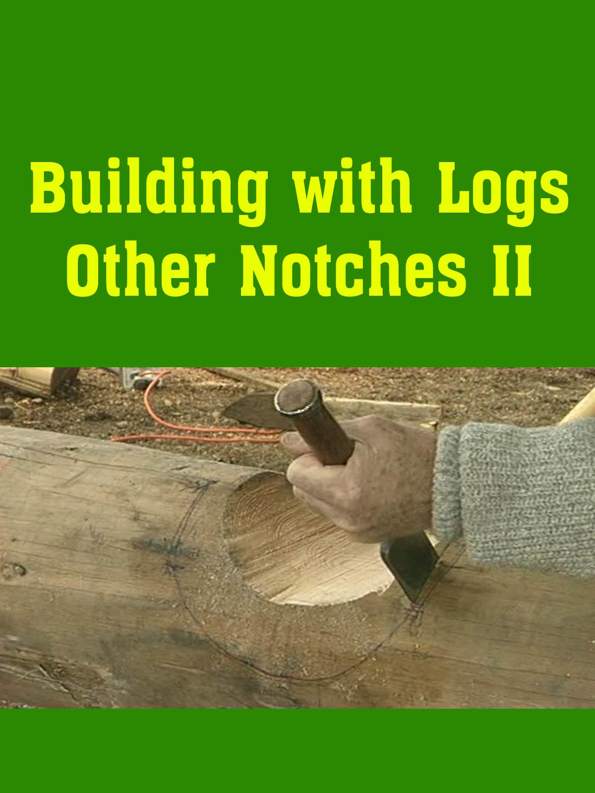 Building with Logs Other Notches II