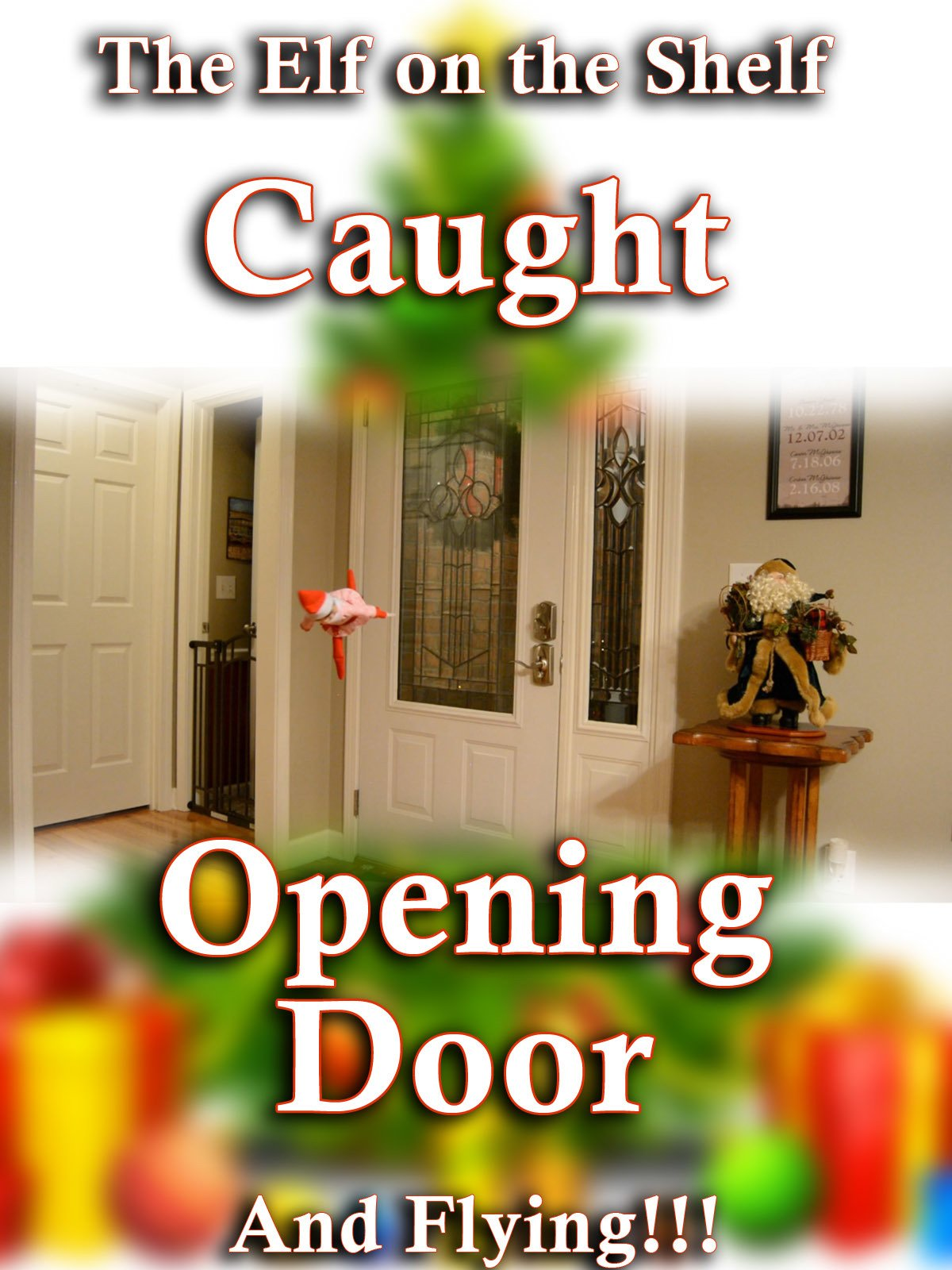 Elf on the Shelf Caught Opening Door and Flying