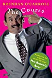 The Course: A Play (086278493X) by Brendan O'Carroll