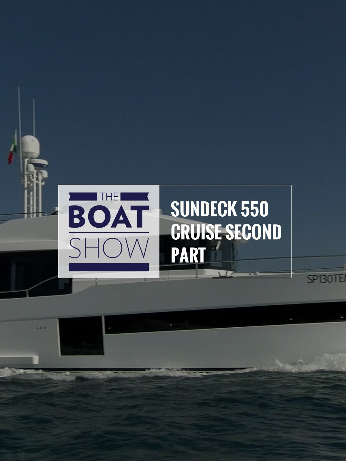 Review: Sundeck 550 Cruise Second Part - The Boat Show on Amazon Prime Video UK
