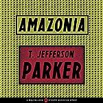 Amazonia | T. Jefferson Parker