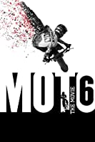 Moto 6: The Movie