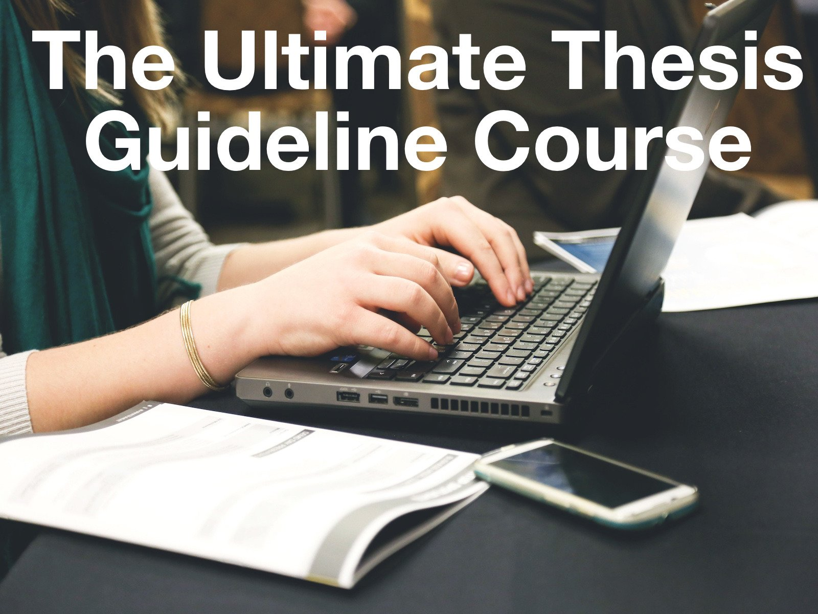 Ultimate Thesis Guidelines - Season 1