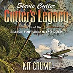 Cutter's Legacy and the Search for Yamashita's Gold: Stevie Cutter, Book 1 | Kit Crumb