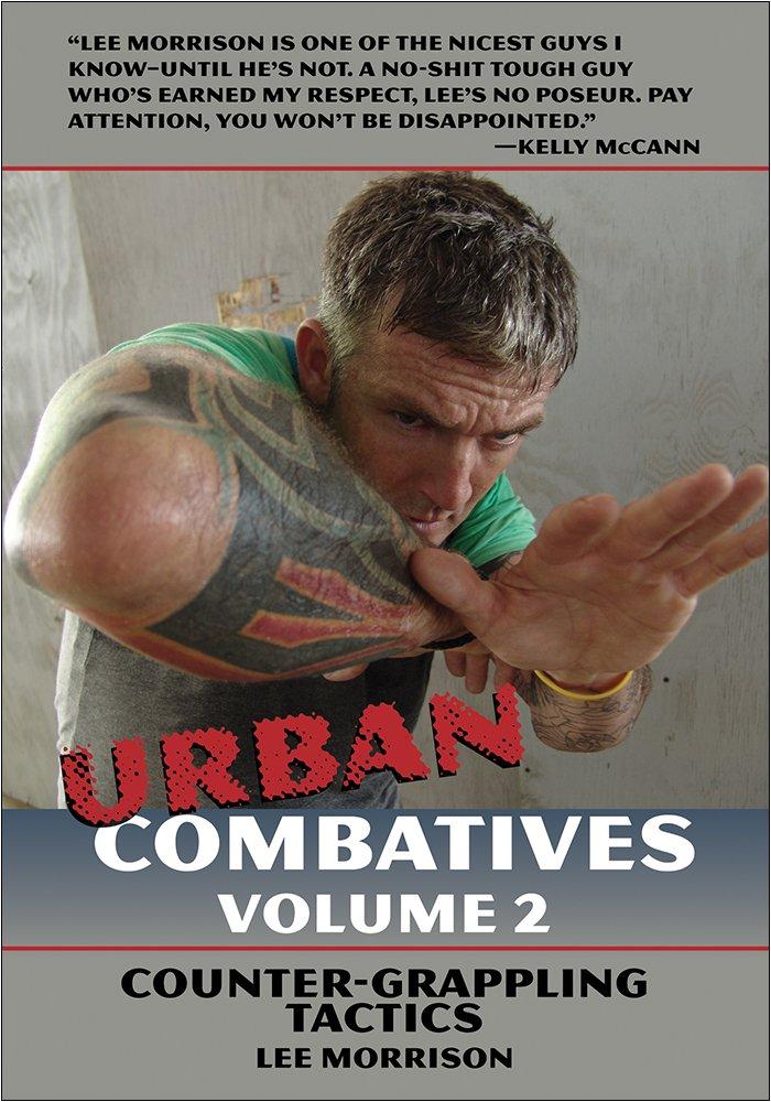URBAN COMBATIVES Vol.2: Counter Grappling Tactics