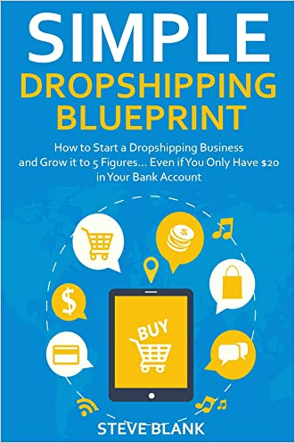 SIMPLE DROPSHIPPING BLUEPRINT (2016): How to Start a Dropshipping Business and Grow it to 5 Figures... Even if You Only Have $20 in Your Bank Account