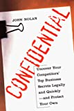 Confidential: Uncover Your Competitors Top Business Secrets Legally and Quickly--and Protect Your Own