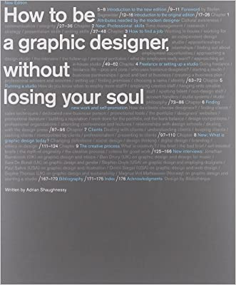 How to Be a Graphic Designer without Losing Your Soul (New Expanded Edition) written by Adrian Shaughnessy