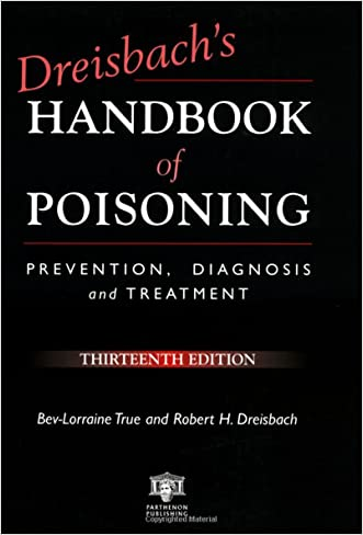Dreisbach's Handbook of Poisoning: Prevention, Diagnosis and Treatment, Thirteenth Edition