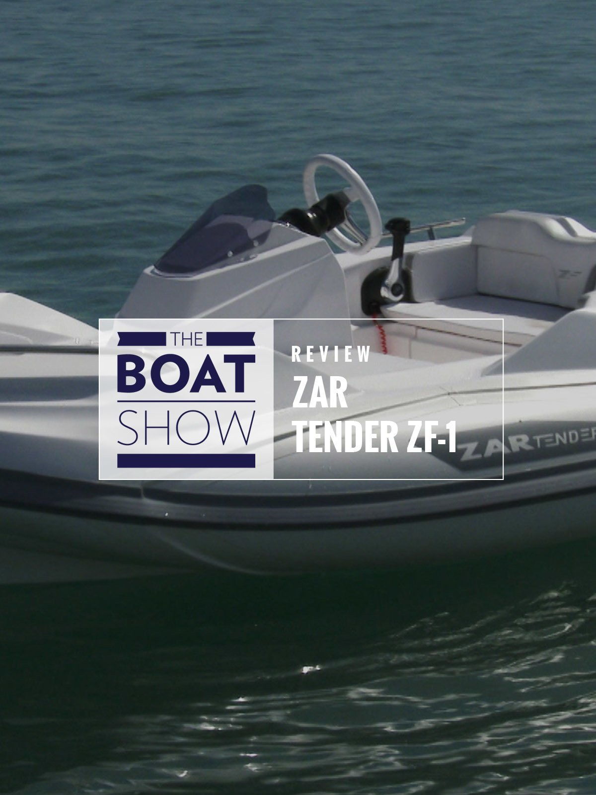 Review: Zar Tender ZF - The Boat Show on Amazon Prime Video UK