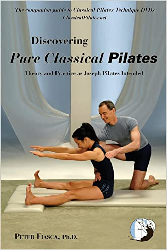 Discovering Pure Classical Pilates: Theory and Practice as Joseph Pilates Intended