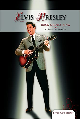 Elvis Presley: Rock & Roll's King (Lives Cut Short)