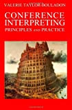 Conference Interpreting: Principles and Practice