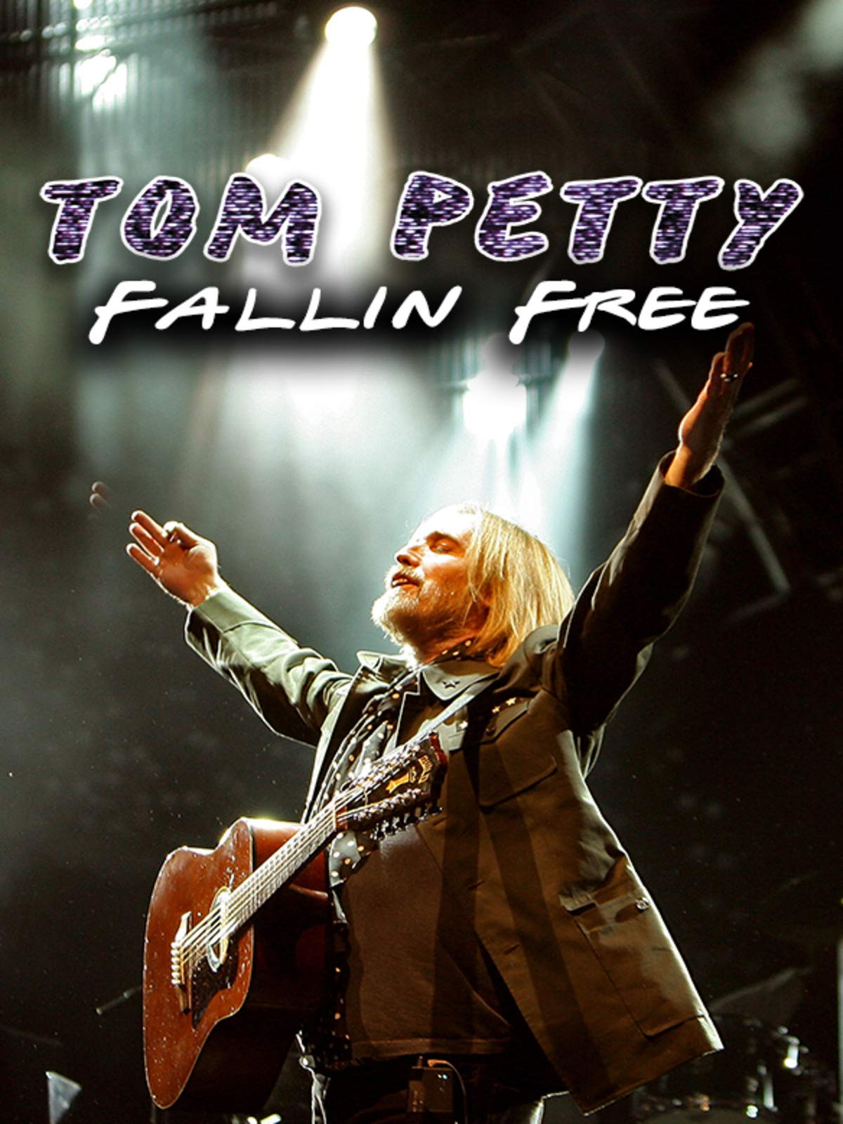 Tom Petty: Fallin' Free
