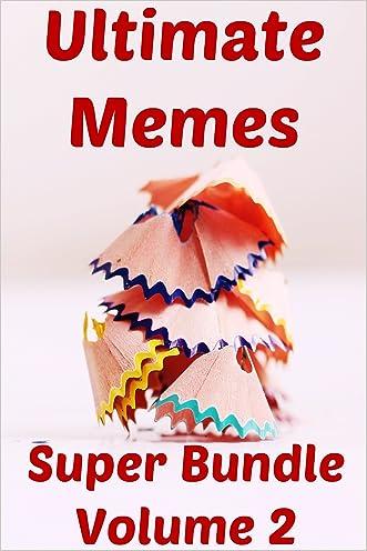 Memes: Super Bundle of Ultimate Memes (Volume 2) (Memes XL, Funny Memes)
