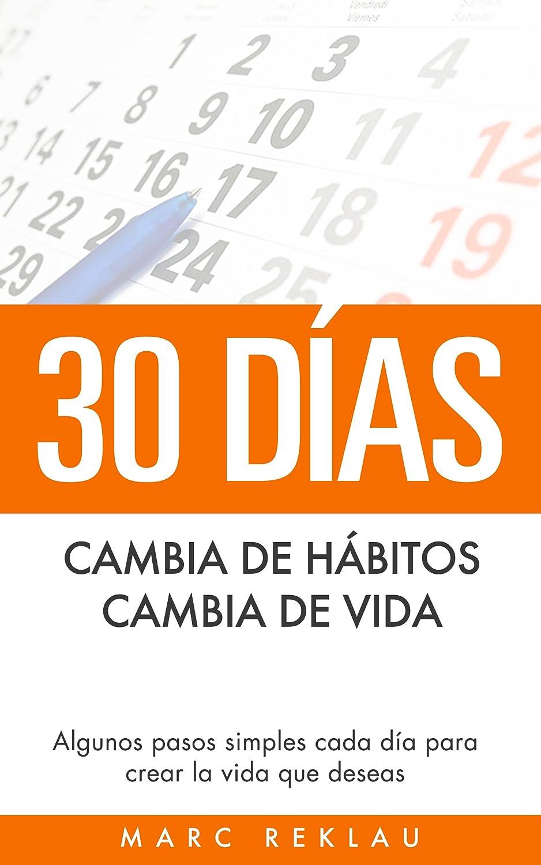 30 Días - Cambia de hábitos, cambia de vida de Marc Reklau