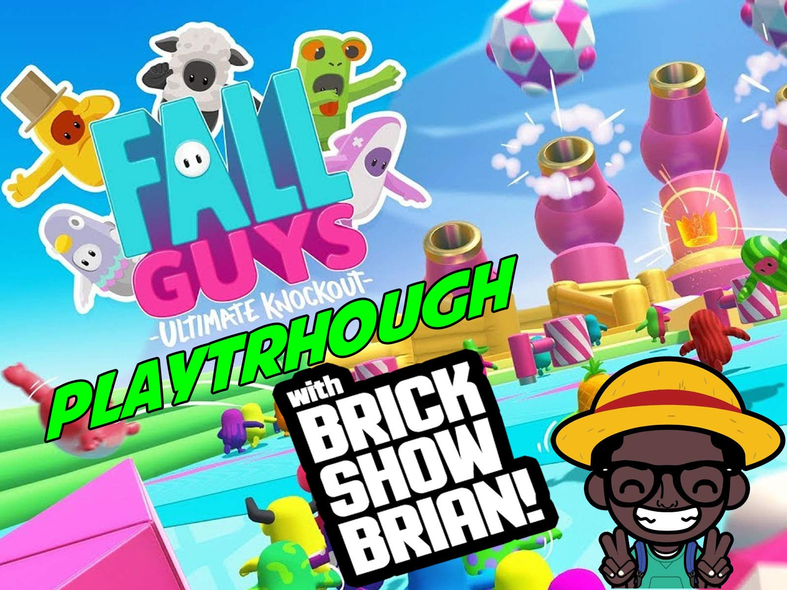 Fall Guys Playthrough With Brick Show Brian - Season 1