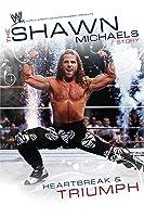WWE Shawn Michaels Heartbreak & Triumph