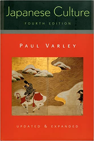 Japanese Culture: 4th Edition (Updated and Expanded) (Kindle version) (Studies of the Weatherhead East Asian Institute) written by Paul Varley