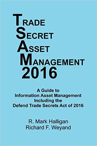 Trade Secret Asset Management 2016: A Guide to Information Asset Management Including the Defend Trade Secrets Act of 2016