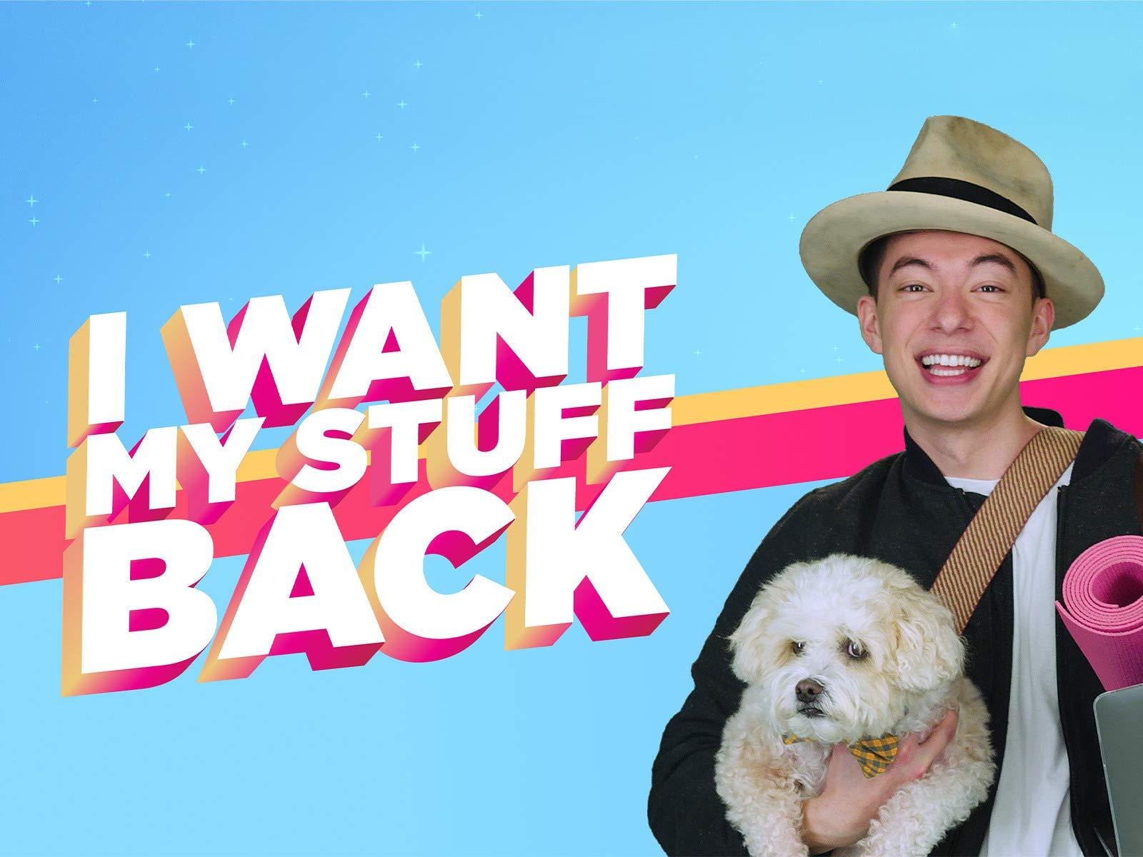 I Want My Stuff Back