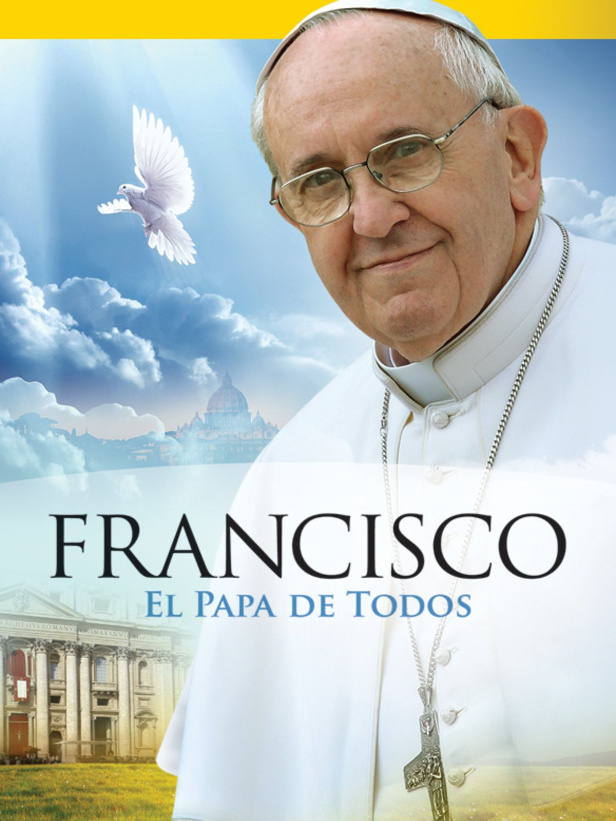 Francisco - El Papa de Todos on Amazon Prime Instant Video UK