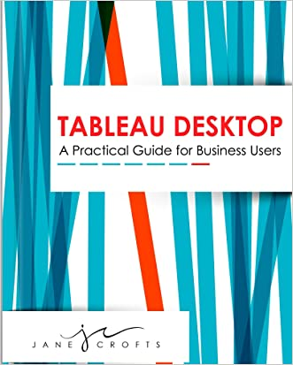 Tableau Desktop: A Practical Guide for Business Users