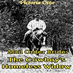 Mail Order Bride: The Cowboy's Homeless Widow: Western Christian Romance | Victoria Otto