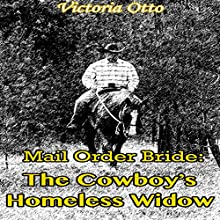 Mail Order Bride: The Cowboy's Homeless Widow: Western Christian Romance (       UNABRIDGED) by Victoria Otto Narrated by Joe Smith